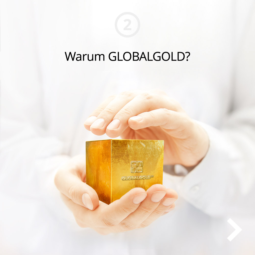 Warum GLOBALGOLD?